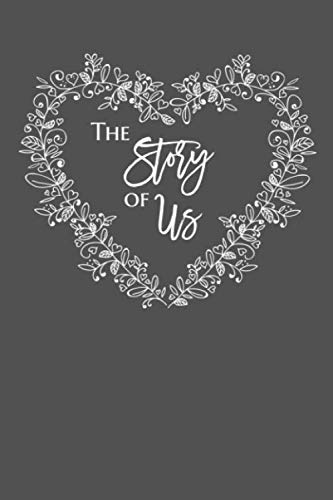 The Story of Us: Lined Blank Writing Notebook, Couples Keepsake Gift, Journaling Book, 6