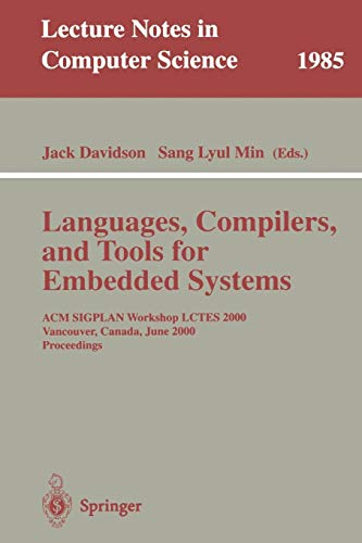 Languages, Compilers, and Tools for Embedded Systems: ACM SIGPLAN Workshop LCTES 2000, Vancouver, Canada, June 18, 2000, Proceedings (Lecture Notes in Computer Science)