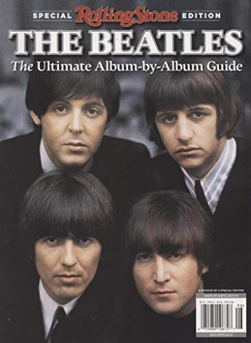 (The Beatles 2019 Rolling Stone Special Edition ( The Ultimate Album by Album Guide ) Reissue)