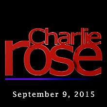 Charlie Rose: David McCullough, Toni Morrison, and Kazuo Ishiguro, September 9, 2015 Radio/TV Program by Charlie Rose Narrated by Charlie Rose