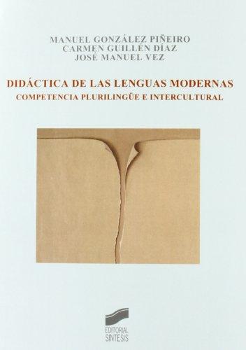 Didáctica de las lenguas modernas - González Piñeiro, Manuel; Guillén Díaz, Carmen; Vez Jeremías, José Manuel