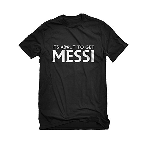 Indica-Plateau-Its-About-to-Get-Messi-Mens-T-shirt