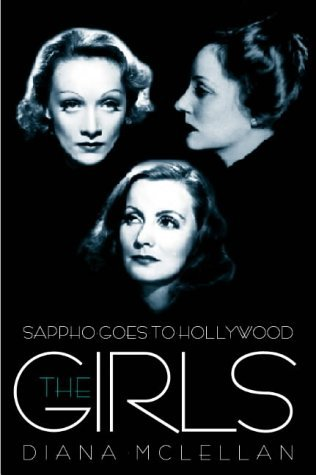 Sappho Goes to Hollywood : The Girls by Diana McLellan (2001-08-02)