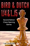Bird & Dutch 1.f4 & 1…f5: Second Edition - Chess Opening Games-Tim Sawyer
