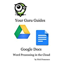 Google Docs: Word Processing in the Cloud (Your Guru Guides)