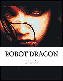 Robot Dragon (The Elf Queens Dreams and The Tantric Witch)