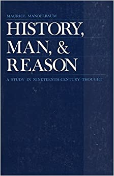 Book History, Man and Reason: A Study in 19th Century Thought by Professor Maurice H. Mandelbaum (1974-02-01)