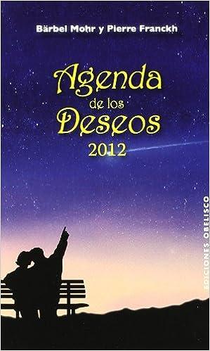 Agenda 2012 de los Deseos (AGENDAS): Amazon.es: BÄRBEL MOHR ...