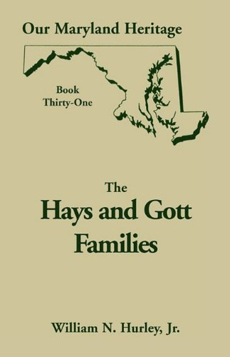 Download Our Maryland Heritage, Book Thirty-One: Hays and Gott Families of Maryland pdf epub
