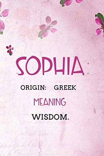Sophia: Greek Wisdom.: Personalized Name Meaning Book / Journal | This Christain Name Meaning Notebook / Journal is perfect for school, writing ... writing, daily journal or a dream journal. ()