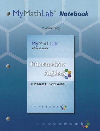 MyMathLab Notebook for Squires / Wyrick Intermediate Algebra