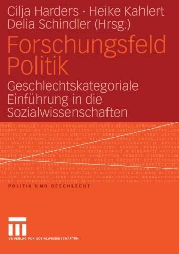 Forschungsfeld Politik: Geschlechtskategoriale Einführung in die Sozialwissenschaften (Politik und Geschlecht) (German Edition)