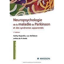 NEUROPSYCHOLOGIE DE LA MALADIE DE PARKINSON ET DES SYNDROMES APPARENTES 2EME EDITION