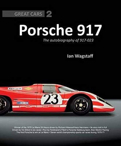 Porsche 917: The Autobiography of 917-023 (Great Cars Band 2)