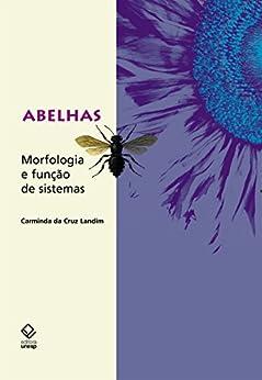 Abelhas: morfologia e função de sistemas eBook: Carminda
