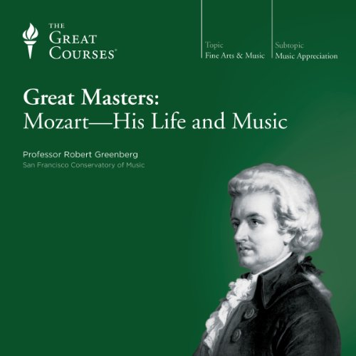 Great Masters: Mozart - His Life and Music