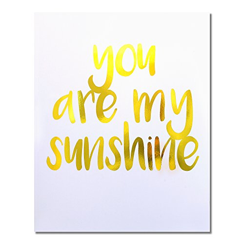 """""""You Are My Sunshine"""" Gold Foil Art Print Small Poster - 300gsm Silk Paper Card Stock, Home Office Wall Art Decor, Inspirational Motivational Encouraging Quote 8"""" x 10"""""""