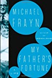 My Father's Fortune, Michael Frayn, 080509377X