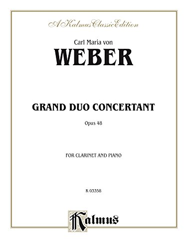 - Grand Duo Concertant, Opus 48: For B-flat Clarinet Solo (Kalmus Edition)