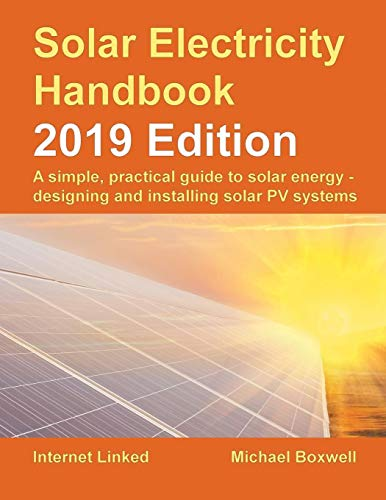 Pdf Engineering Solar Electricity Handbook – 2019 Edition: A simple, practical guide to solar energy – designing and installing solar photovoltaic systems.