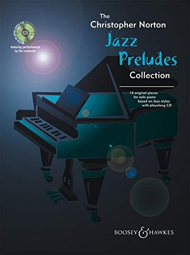 The Christopher Norton Jazz Preludes Collection: 14 Original Pieces for Solo Piano Based on Jazz Styles