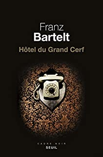 Hôtel du Grand Cerf, Bartelt, Franz