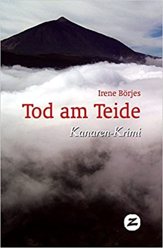 Tod am Teide: Kanaren-Krimi: Amazon.es: Börjes, Irene: Libros en idiomas extranjeros