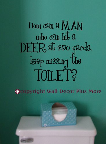 Wall Decor Plus More WDPM2956 How Can A Man Keep Missing The Toilet Funny Quote Wall Decal, 14-Inch X 12-Inch, Olive Green
