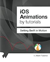 iOS Animations by Tutorials: Setting Swift in Motion Front Cover