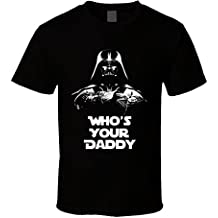 T-Shirt Bandit Star Wars Inspired Darth Vader Whos a Your Daddy Funny Movie T Shirt