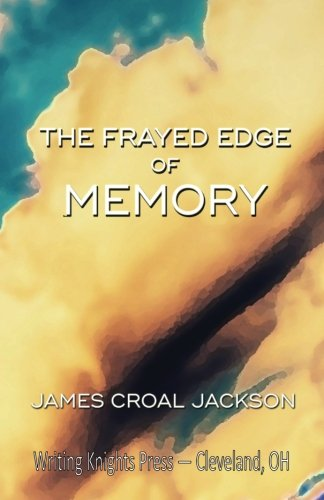 The Frayed Edge of Memory
