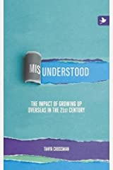Misunderstood: The impact of growing up overseas in the 21st century Paperback