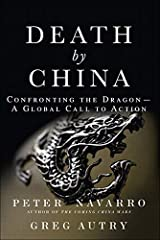 Death by China: Confronting the Dragon - A Global Call to Action: Confronting the Dragon - A Global Call to Action (paperback) Kindle Edition