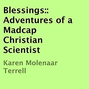 Blessings: Adventures of a Madcap Christian Scientist Audiobook