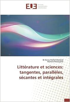 Descargar Torrent El Autor Littérature Et Sciences: Tangentes, Parallèles, Sécantes Et Intégrales PDF Android