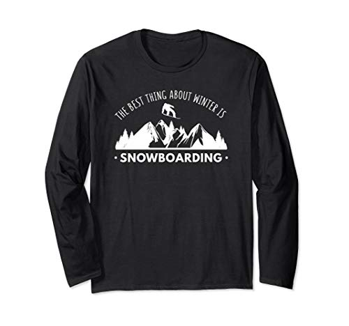 The Best Thing About Winter Is Snowboarding Funny T-Shirt