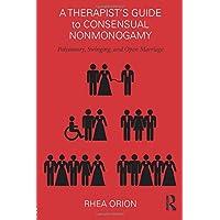 A Therapist's Guide to Consensual Nonmonogamy