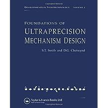 Foundations of Ultra-Precision Mechanism Design