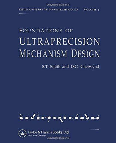 Foundations of Ultra-Precision Mechanism Design (Developments in Nanotechnology, Vol ()