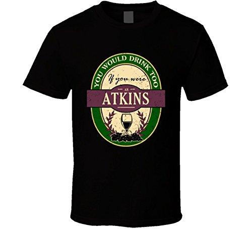 You Would Drink Too If You were an Atkins Wine Drinker Worn Look Name T Shirt M Black