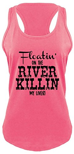 Comical Shirt Ladies Racerback Tank Floating On The River Killing My Liver Hot Pink XL (Killin My Liver At The River Tank)