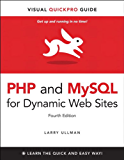 PHP and MySQL for Dynamic Web Sites, Fourth Edition: Visual QuickPro Guide