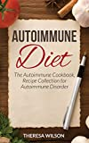Autoimmune Diet: The Autoimmune Cookbook, Recipe Collection for Autoimmune Disorder