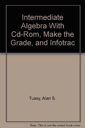 Intermediate Algebra (Casebound with CD-ROM, Make the Grade, and InfoTrac)