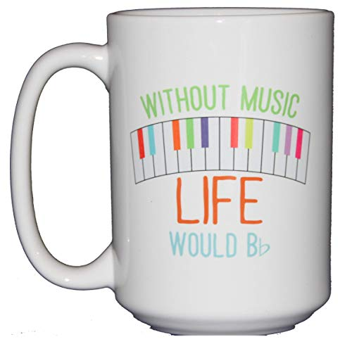 Without Music Life Would B Flat - Funny Punny Coffee Mug Gift for Musicians