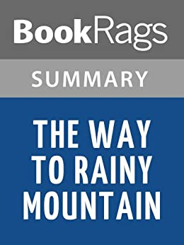 an analysis of the sections in the novel the way to rainy mountain by n scott momaday An analysis of these three cinderella versions,  more copies sold than the way to rainy mountain by n scott momaday,  blanketass look, it's.