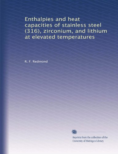 Enthalpies and heat capacities of stainless steel (316), zirconium, and lithium at elevated temperatures