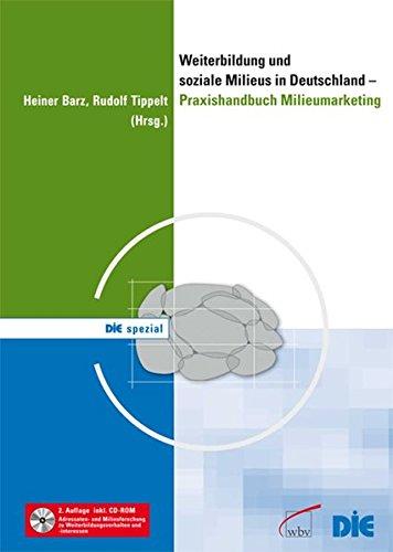 Weiterbildung und soziale Milieus in Deutschland - Praxishandbuch Milieumarketing: Bd 1 - mit CD-ROM