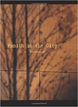 Psmith in the City by P. G. Wodehouse (2006-11-10)
