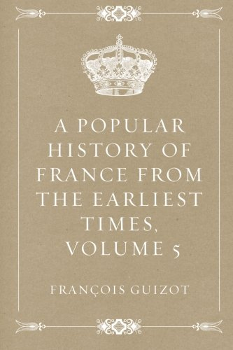 Download A Popular History of France from the Earliest Times, Volume 5 pdf